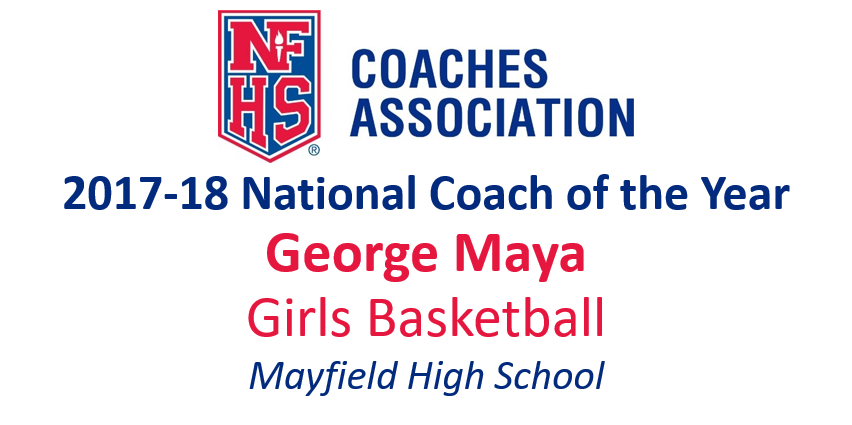 George Maya: National Girls Basketball Coach of the Year (2017-18)